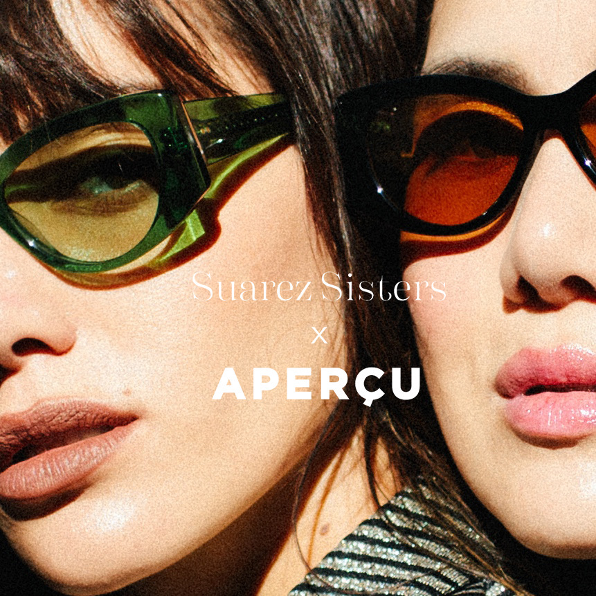 SUAREZ SISTERS X APERÇU EYEWEAR DESIGN COLLABORATION